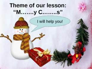 "Theme of our lesson: ""M…….y C……..s"" I will help you!"