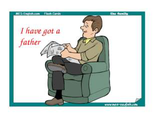 I have got a father