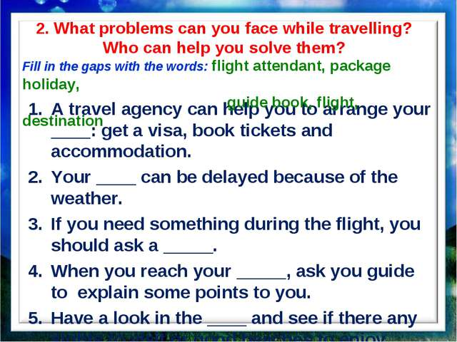 2. What problems can you face while travelling? Who can help you solve them?...