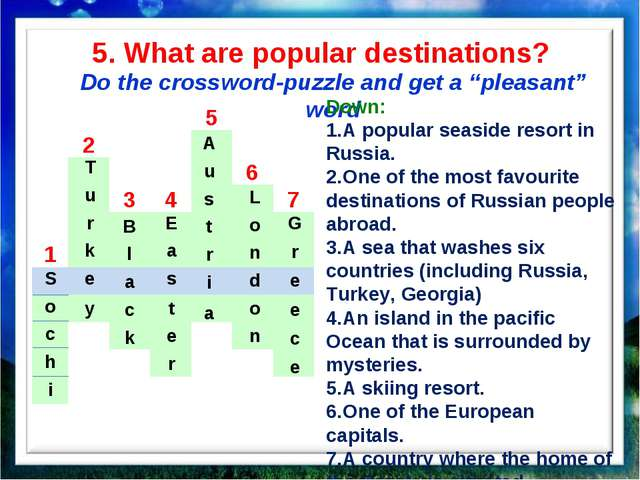 "5. What are popular destinations? Do the crossword-puzzle and get a ""pleasant..."