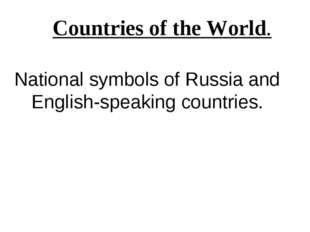 National symbols of Russia and English-speaking countries. Countries of the W