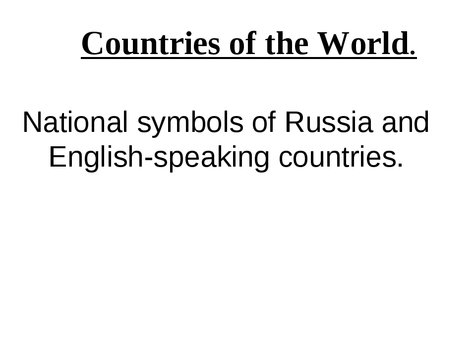 National symbols of Russia and English-speaking countries. Countries of the W...