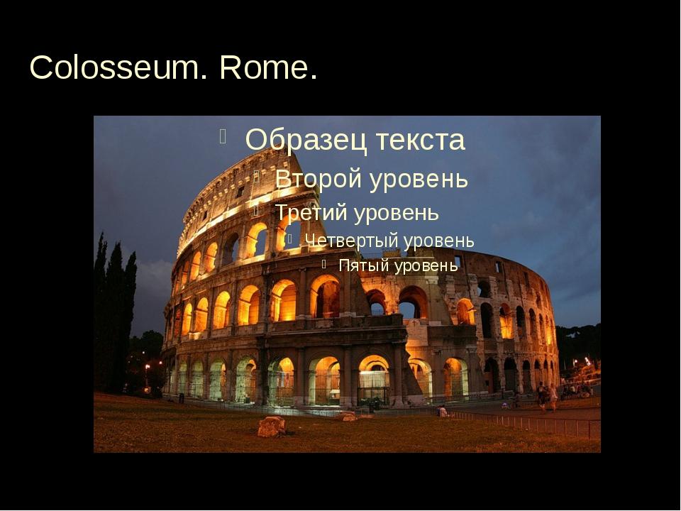 Colosseum. Rome.