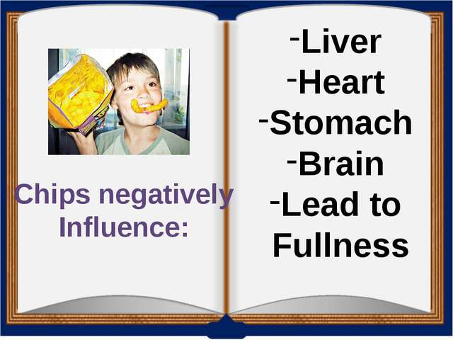 Chips negatively Influence: Liver Heart Stomach Brain Lead to Fullness