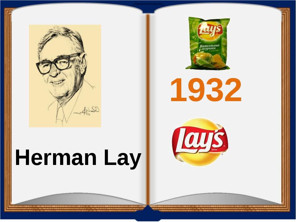 1932 Herman Lay