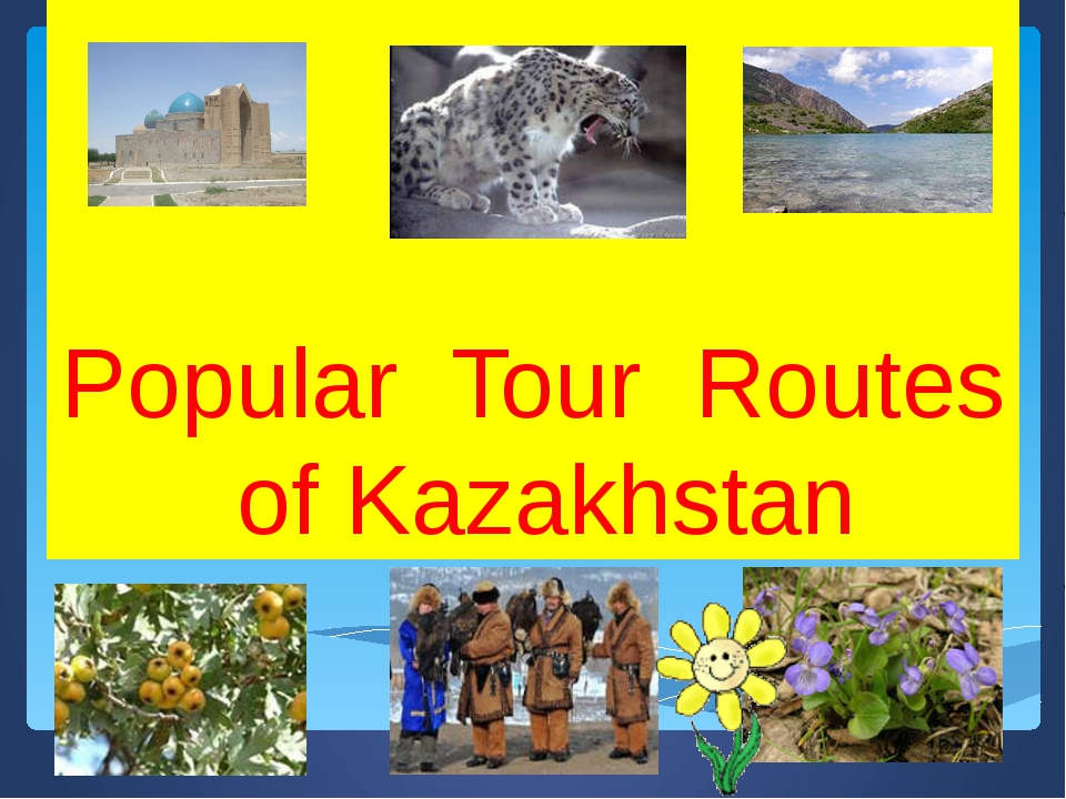 Popular Tour Routes of Kazakhstan