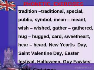 PHONETIC EXERCISES tradition –traditional, special, public, symbol, mean – me