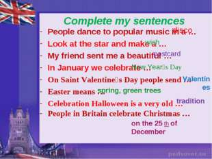 Complete my sentences People dance to popular music in a … Look at the star a