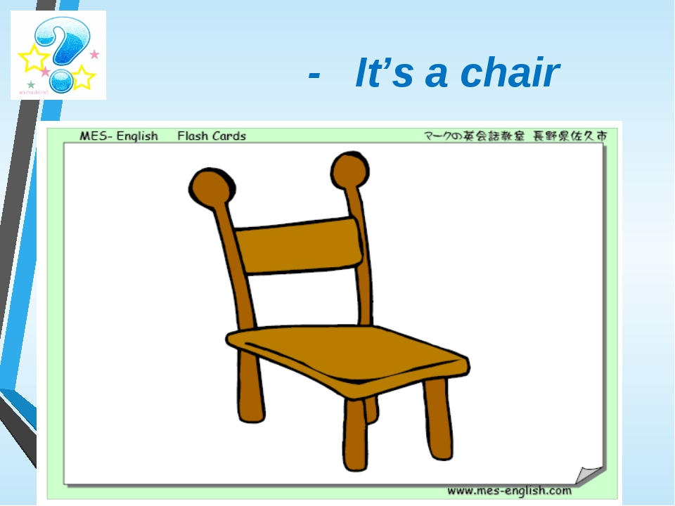 - It's a chair