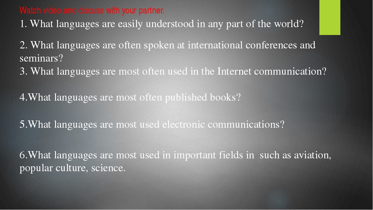 1. What languages are easily understood in any part of the world? Watch video...