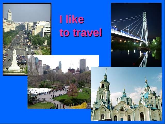 I like to travel
