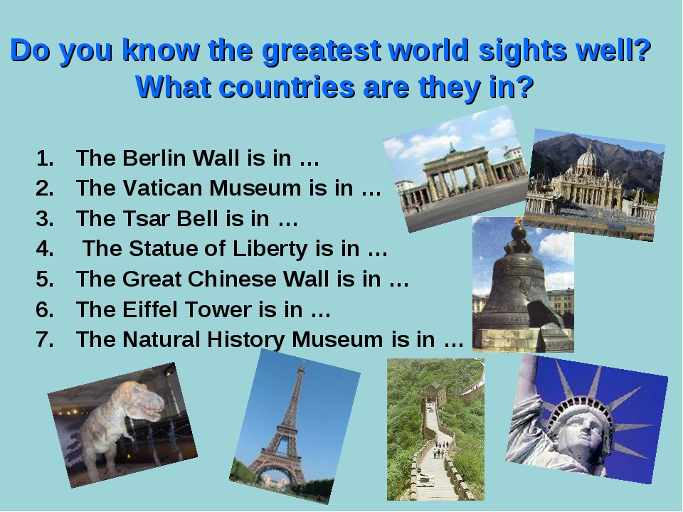 Do you know the greatest world sights well? What countries are they in? The B...