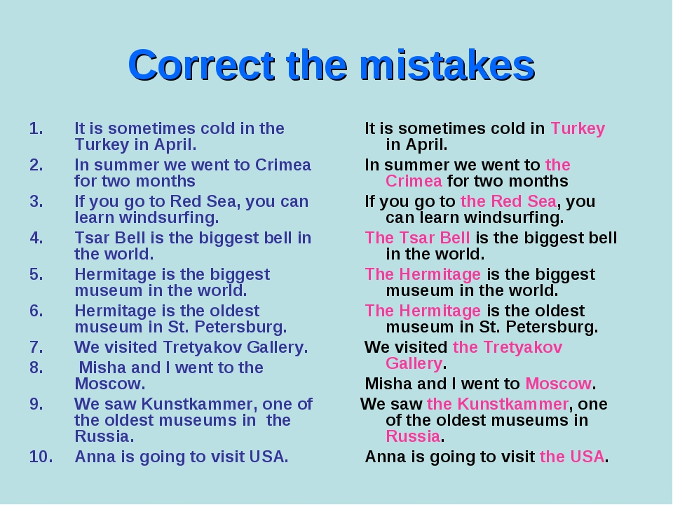 Correct the mistakes It is sometimes cold in the Turkey in April. In summer w...