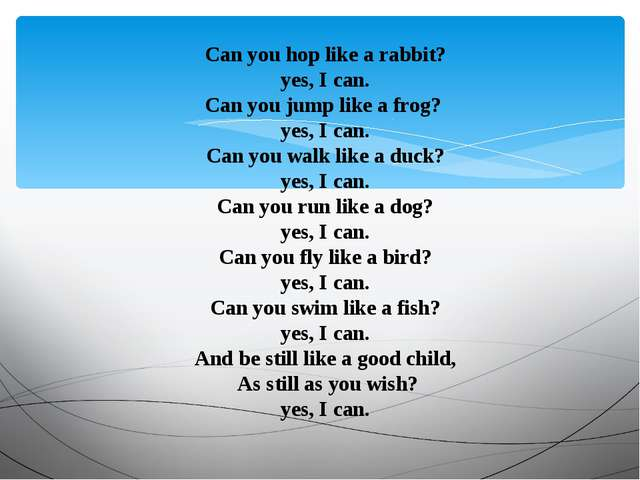 Can you hop like а rabbit? yes, I can. Саn you jump like а frog? yes, I can....