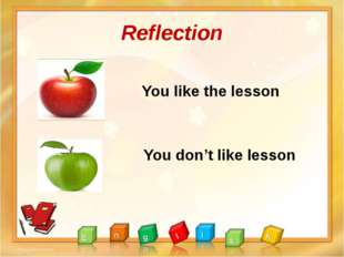 Reflection You like the lesson You don't like lesson