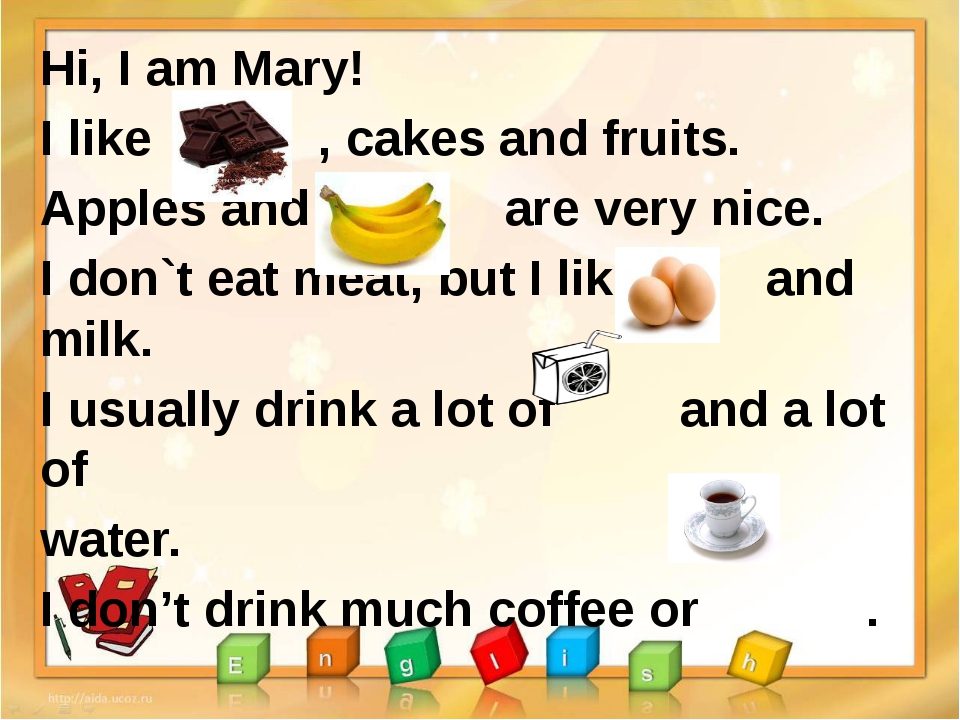 Hi, I am Mary! I like , cakes and fruits. Apples and are very nice. I don`t...