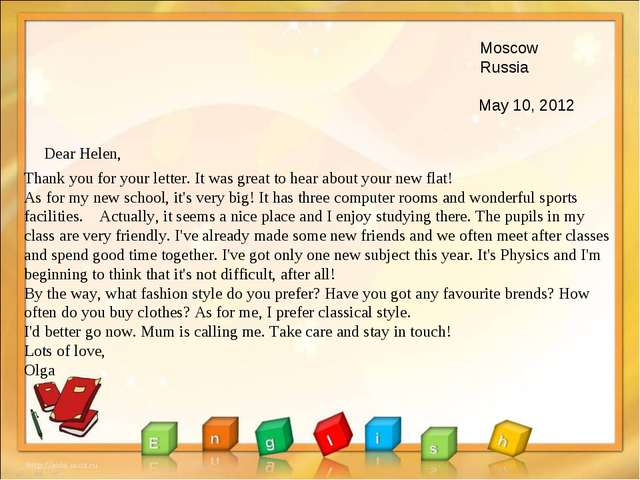 Moscow Russia May 10, 2012 Dear Helen, Thank you for your letter. It was gre...