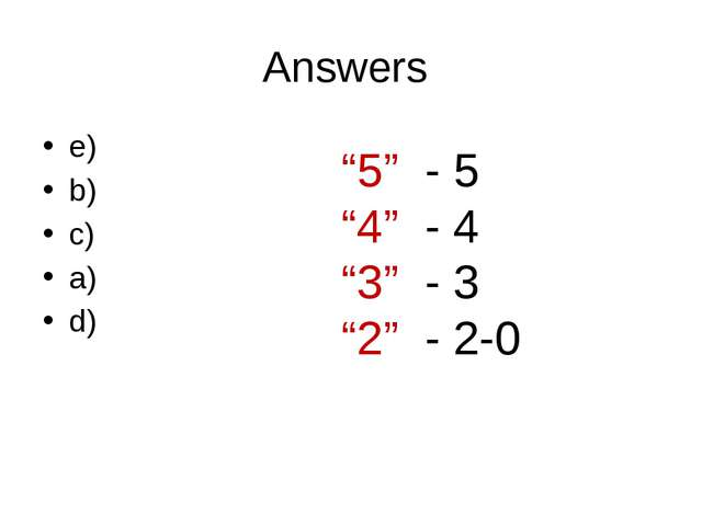 """Answers e) b) c) a) d) """"5"""" - 5 """"4"""" - 4 """"3"""" - 3 """"2"""" - 2-0"""