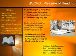 BOOKS. Pleasure of Reading. Books are full of many things That I would like t