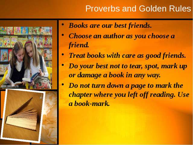 Proverbs and Golden Rules Books are our best friends. Choose an author as you...