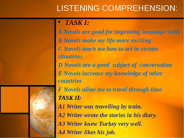 LISTENING COMPREHENSION: TASK I: A Novels are good for improving language ski...
