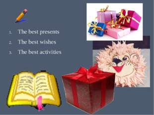 The best presents The best wishes The best activities