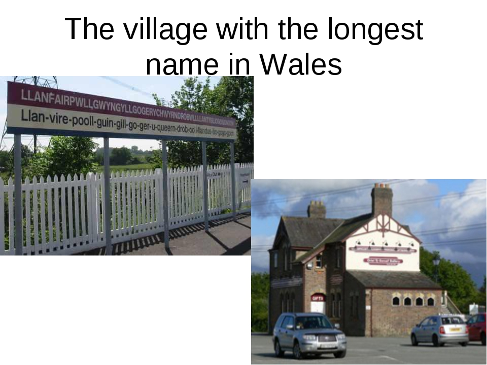 The village with the longest name in Wales