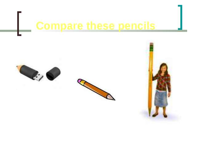 Compare these pencils long, short