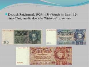 Deutsch Reichsmark 1929-1936 (Wurde im Jahr 1924 eingeführt, um die deutsche