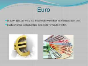 Euro In 1999, dem Jahr vor 2002, die deutsche Wirtschaft ein Übergang zum Eur