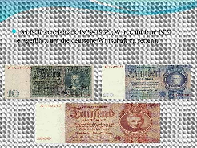 Deutsch Reichsmark 1929-1936 (Wurde im Jahr 1924 eingeführt, um die deutsche...