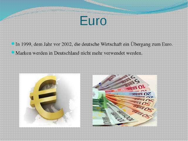 Euro In 1999, dem Jahr vor 2002, die deutsche Wirtschaft ein Übergang zum Eur...
