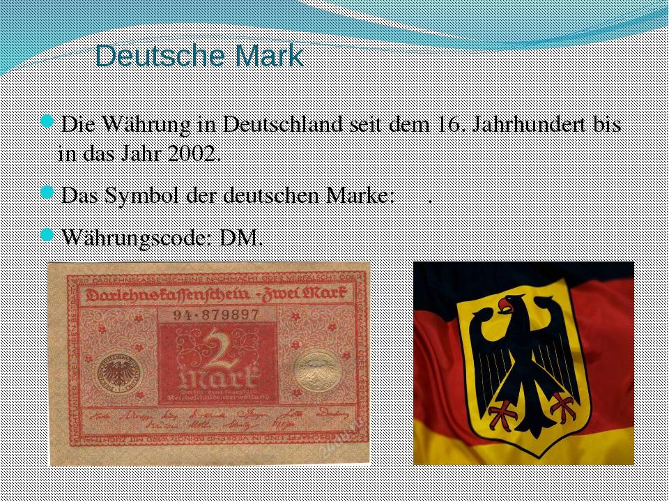 Deutsche Mark Die Währung in Deutschland seit dem 16. Jahrhundert bis in das...
