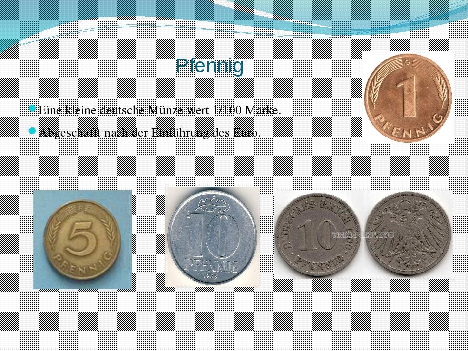Pfennig Eine kleine deutsche Münze wert 1/100 Marke. Abgeschafft nach der Ein...