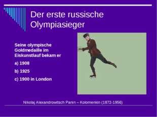 Der erste russische Olympiasieger Seine olympische Goldmedaille im Eiskunstla