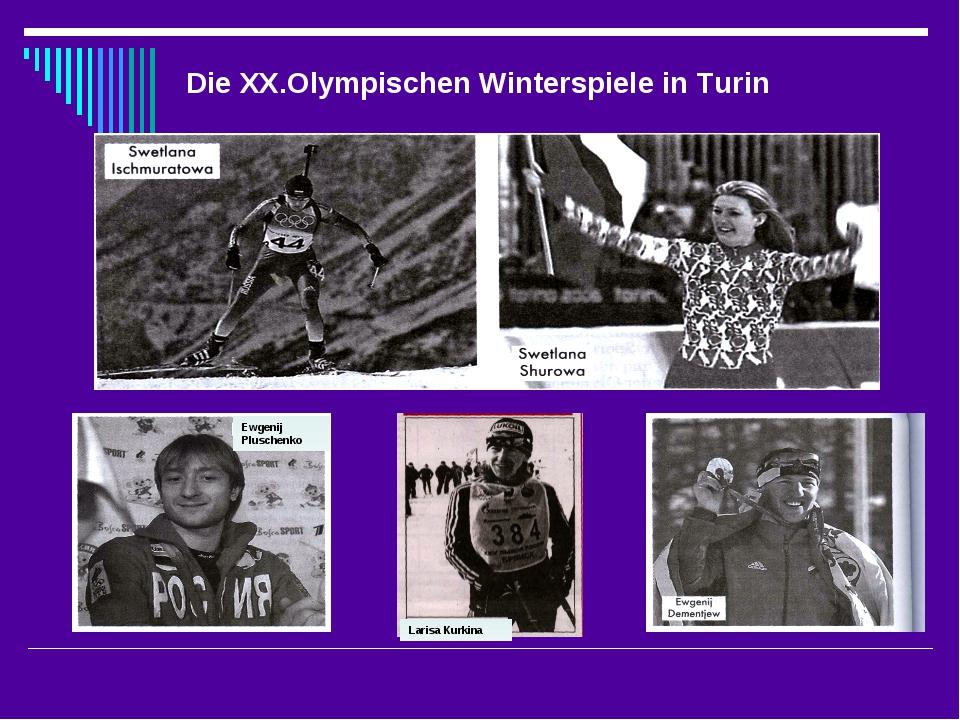 Die XX.Olympischen Winterspiele in Turin