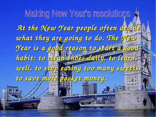 At the New Year people often decide what they are going to do. The New Year...