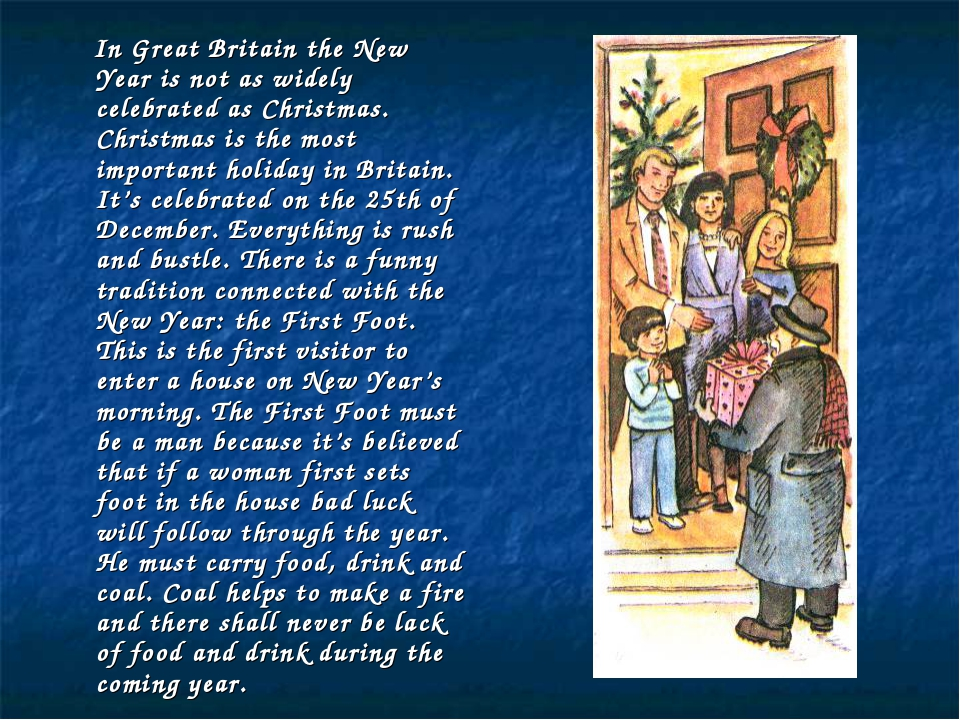 In Great Britain the New Year is not as widely celebrated as Christmas. Chri...