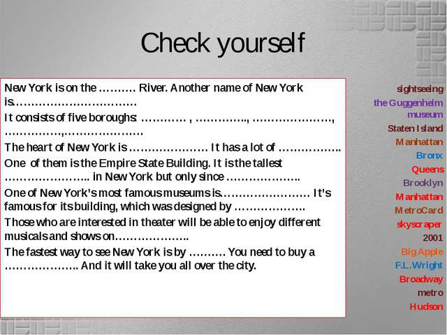 Check yourself New York is on the ………. River. Another name of New York is…………...