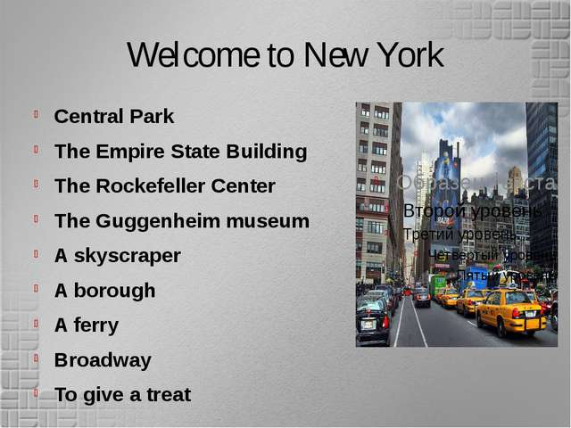 Welcome to New York Central Park The Empire State Building The Rockefeller Ce...