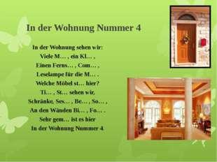In der Wohnung Nummer 4 In der Wohnung sehen wir: Viele M… , ein Kl… , Einen