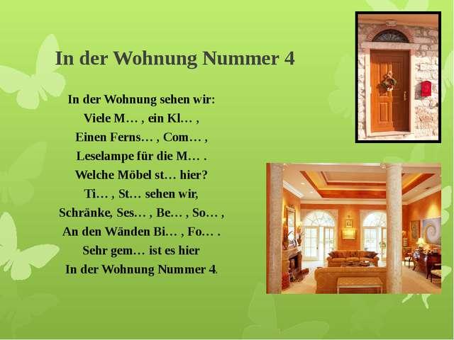 In der Wohnung Nummer 4 In der Wohnung sehen wir: Viele M… , ein Kl… , Einen...