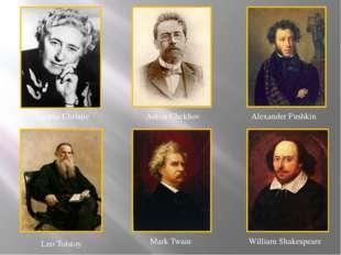 Agatha Christie Anton Chekhov Alexander Pushkin Leo Tolstoy Mark Twain Willia