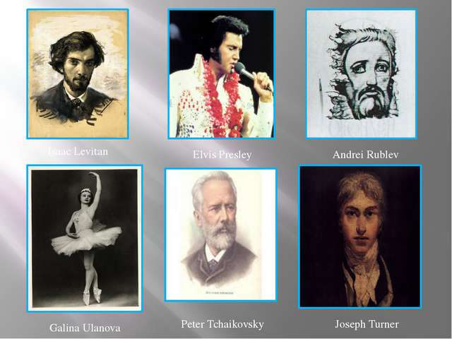 Isaac Levitan Elvis Presley Andrei Rublev Galina Ulanova Peter Tchaikovsky Jo...