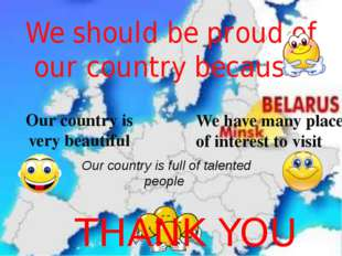 We should be proud of our country because Our country is very beautiful We ha