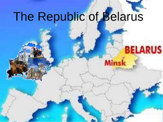 The Republic of Belarus