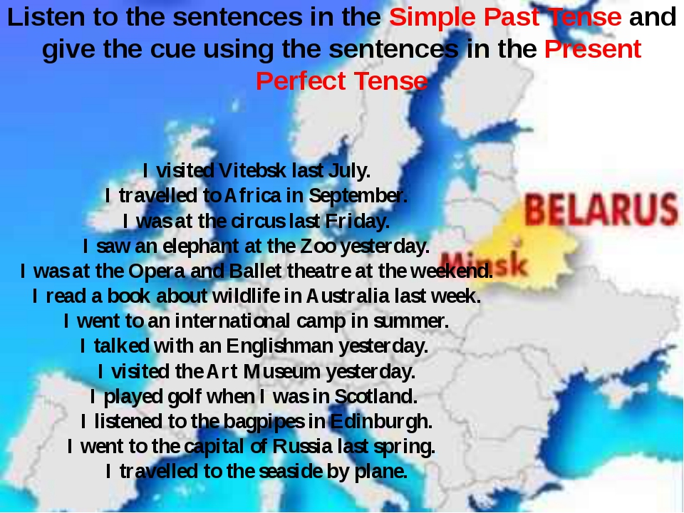 Listen to the sentences in the Simple Past Tense and give the cue using the s...