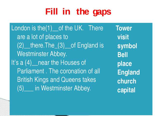 Fill in the gaps London is the(1)__of the UK.There are alot of places to (2)_...