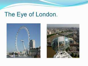 The Eye of London.