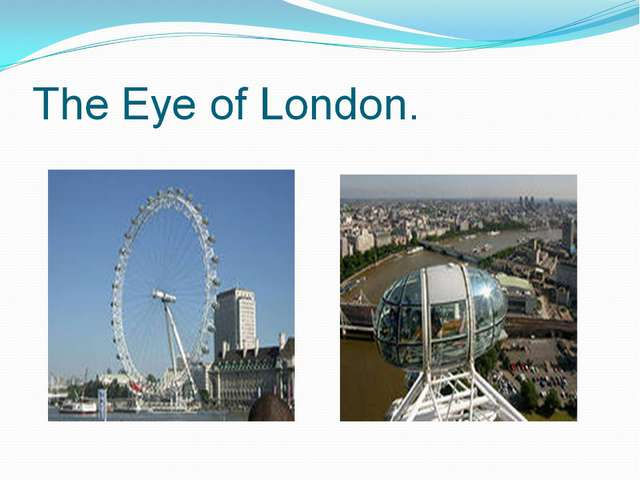 The Eye of London.